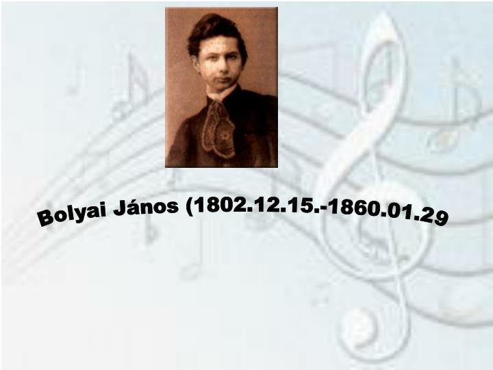 Bolyai János (1802.12.15.-1860.01.29