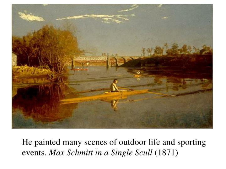 He painted many scenes of outdoor life and sporting events.