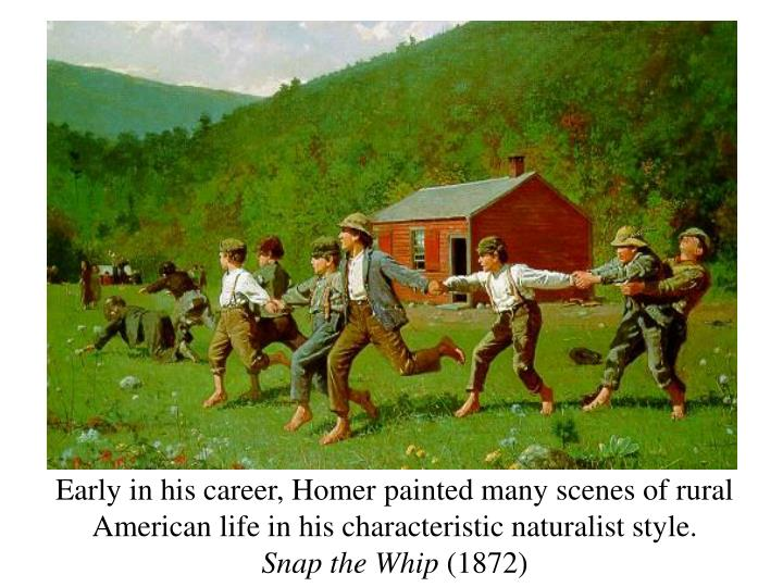 Early in his career, Homer painted many scenes of rural American life in his characteristic naturalist style.
