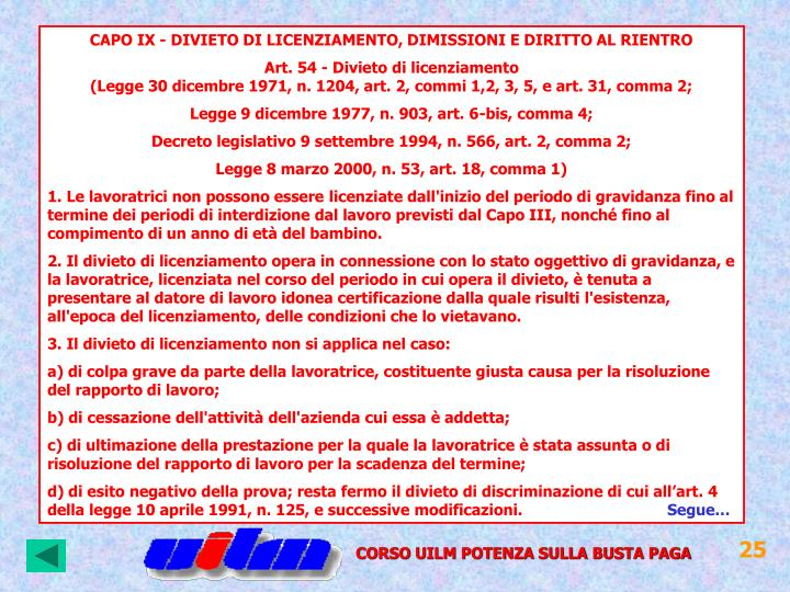 CAPO IX - DIVIETO DI LICENZIAMENTO, DIMISSIONI E DIRITTO AL RIENTRO