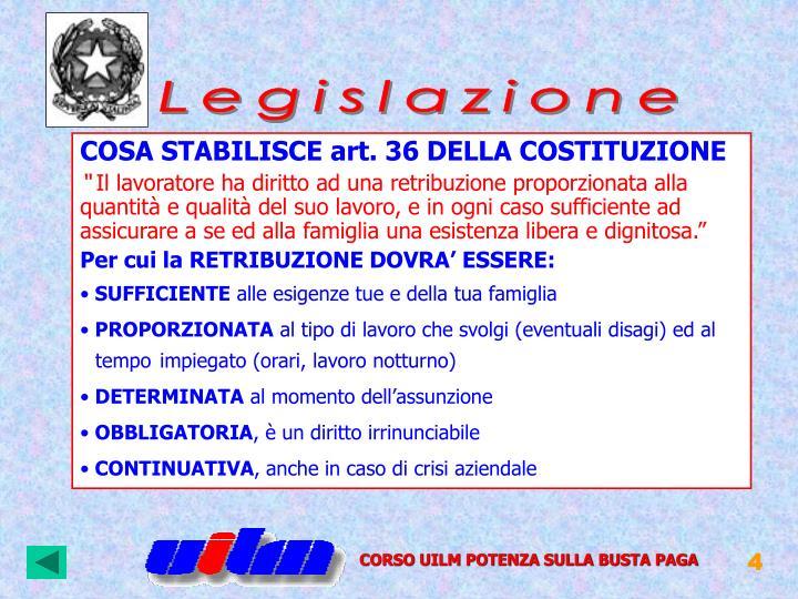 COSA STABILISCE art. 36 DELLA COSTITUZIONE