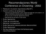 recomendaciones world conference on drowning 2002