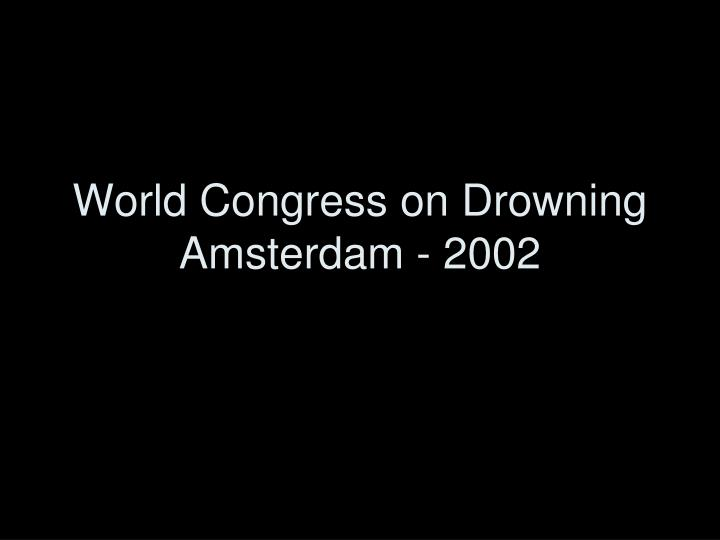 World Congress on Drowning