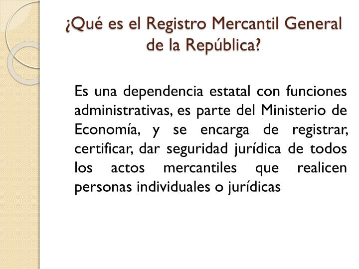 Ppt El Registro Mercantil General De La Republica
