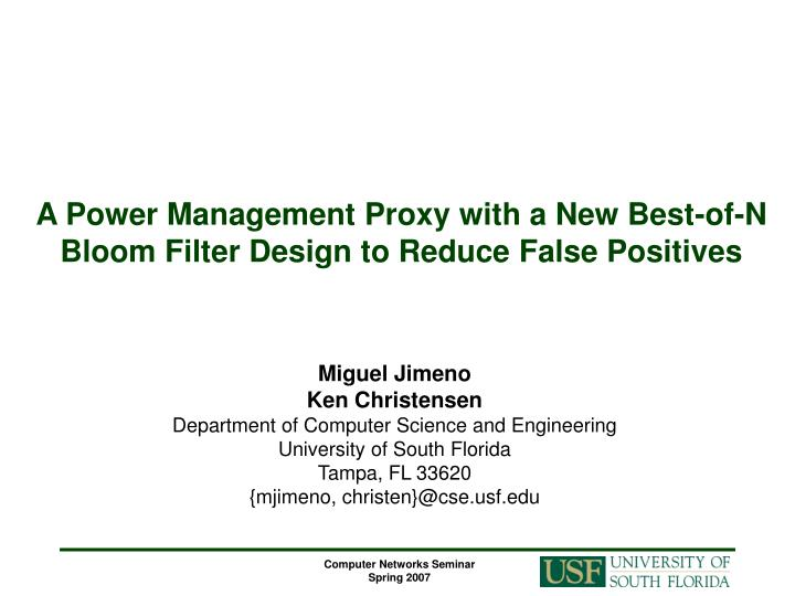 A power management proxy with a new best of n bloom filter design to reduce false positives