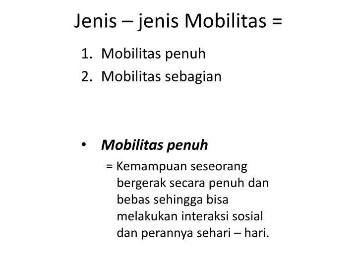 Jenis – jenis Mobilitas =