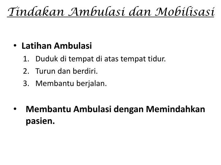 Tindakan Ambulasi dan Mobilisasi
