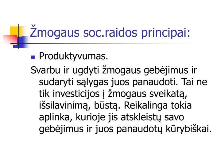 Žmogaus soc.raidos principai: