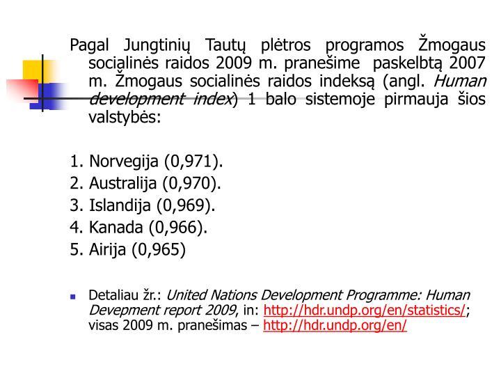 Pagal Jungtinių Tautų plėtros programos Žmogaus socialinės raidos 2009 m. pranešim