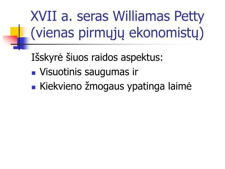 XVII a. seras Williamas Petty (vienas pirmųjų ekonomistų)