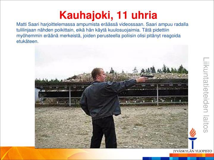 Kauhajoki, 11 uhria