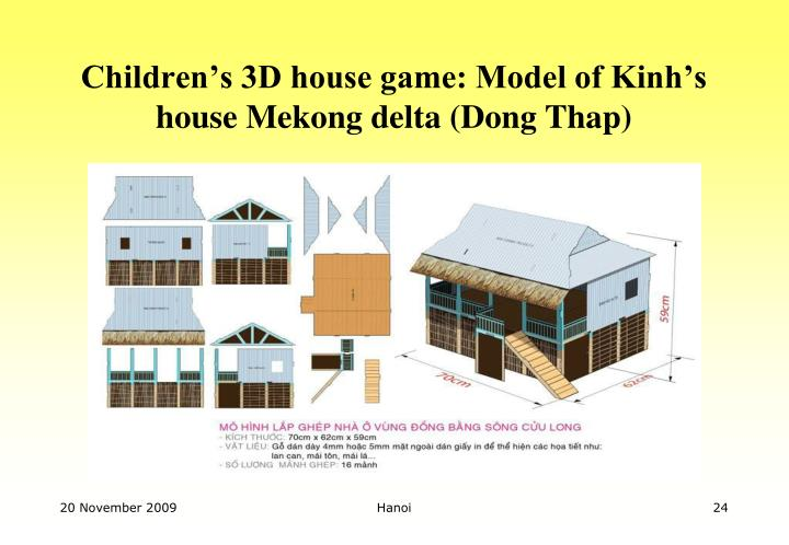 Children's 3D house game: Model of Kinh's house Mekong delta (Dong Thap)