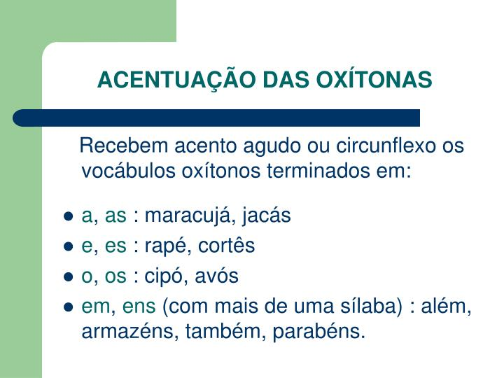 ACENTUAÇÃO DAS OXÍTONAS