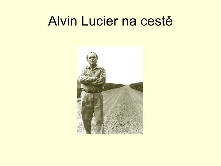 Alvin Lucier na cestě