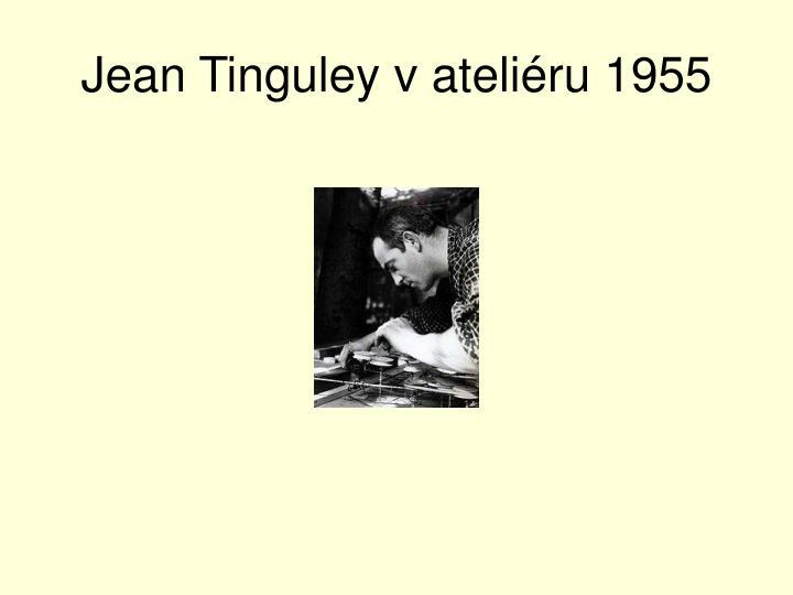 Jean Tinguley v ateliéru 1955