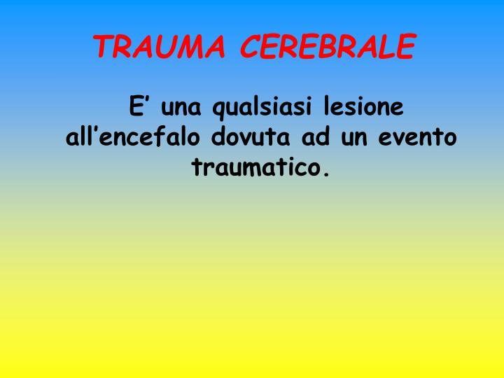 TRAUMA CEREBRALE