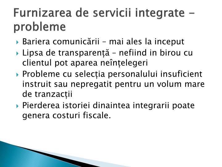 Furnizarea de servicii integrate - probleme