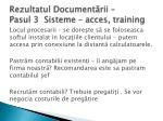 rezultatul document rii pasul 3 sisteme acces training