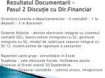 rezultatul documentarii pasul 2 discu ie cu dir financiar