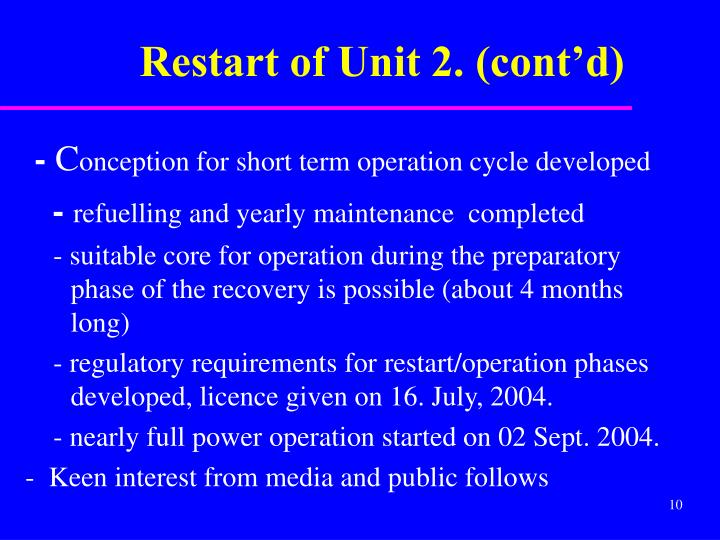 Restart of Unit 2. (cont'd)