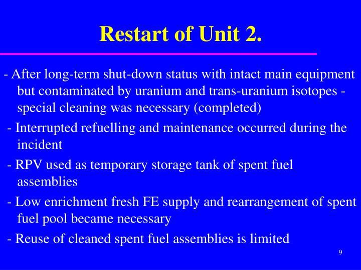 Restart of Unit 2.