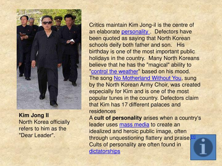 Critics maintain Kim Jong-il is the centre of an elaborate