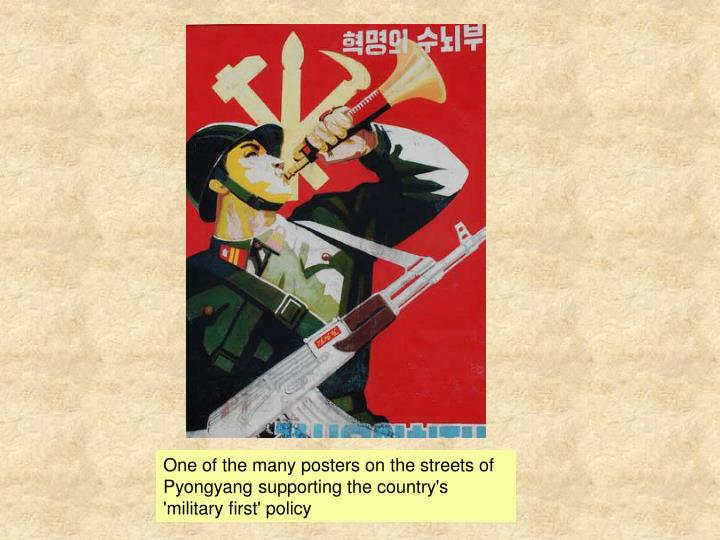 One of the many posters on the streets of Pyongyang supporting the country's 'military first' policy
