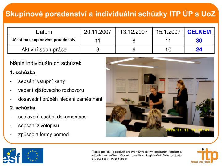 Skupinové poradenství a individuální schůzky ITP ÚP s UoZ