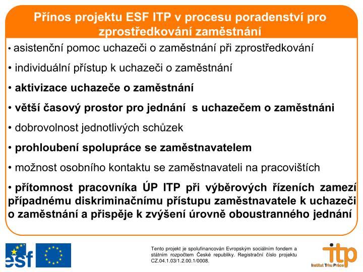 Přínos projektu ESF ITP v procesu poradenství pro zprostředkování zaměstnání