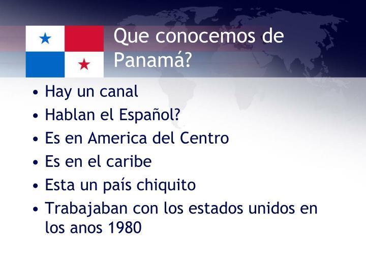 Que conocemos de Panamá?