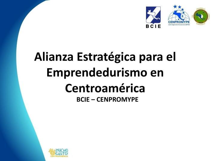 Alianza Estratégica para el Emprendedurismo en Centroamérica