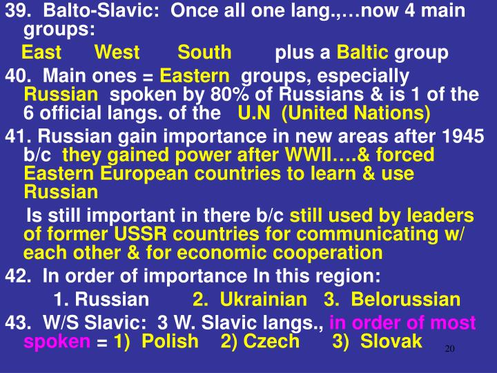 39.  Balto-Slavic:  Once all one lang.,…now 4 main groups: