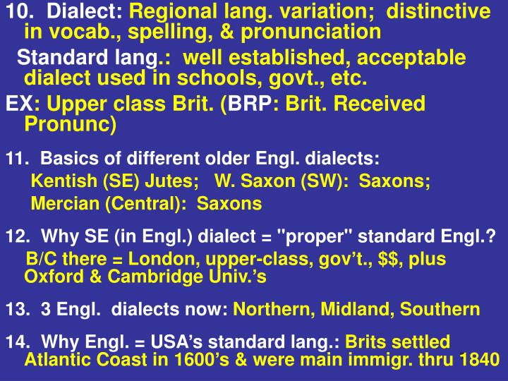 10.  Dialect: