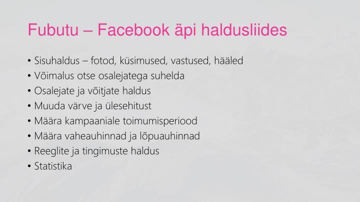 Fubutu – Facebook äpi haldusliides