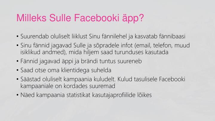 Milleks Sulle Facebooki äpp?