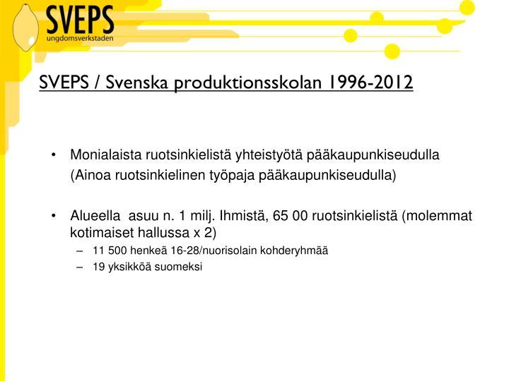 SVEPS / Svenska produktionsskolan 1996-2012