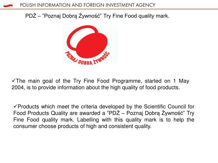 """PDŻ – """"Poznaj Dobrą Żywność"""" Try Fine Food quality mark."""