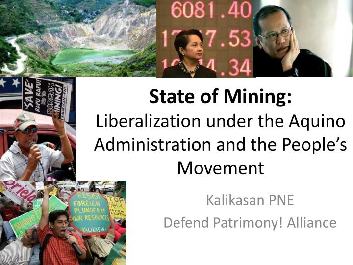 State of mining liberalization under the aquino administration and the people s movement