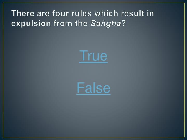 There are four rules which result in expulsion from the
