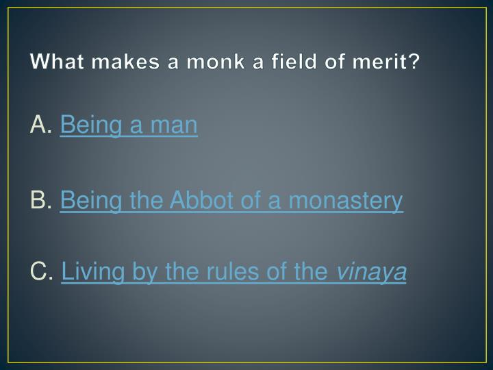 What makes a monk a field of merit?