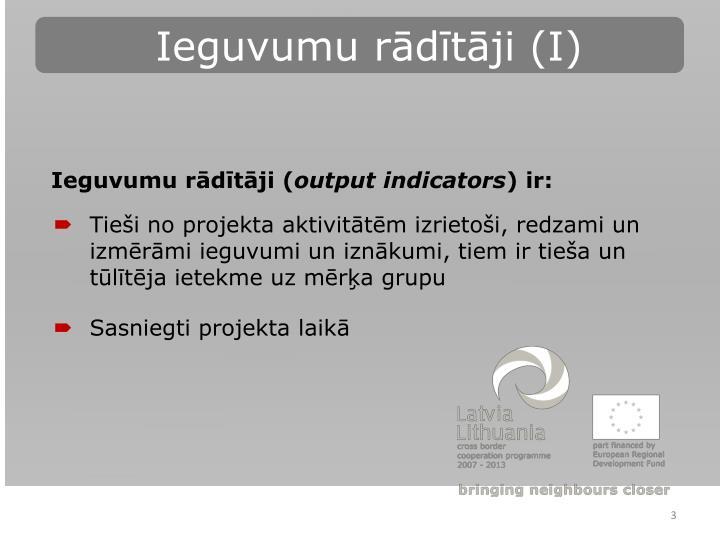 Ieguvumu rādītāji (I)