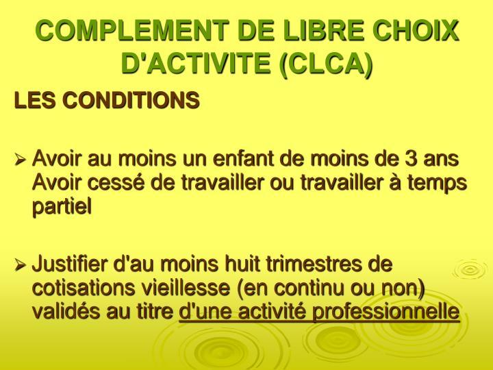 COMPLEMENT DE LIBRE CHOIX D'ACTIVITE (CLCA)