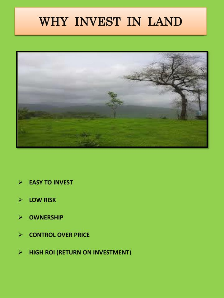 WHY  INVEST  IN  LAND