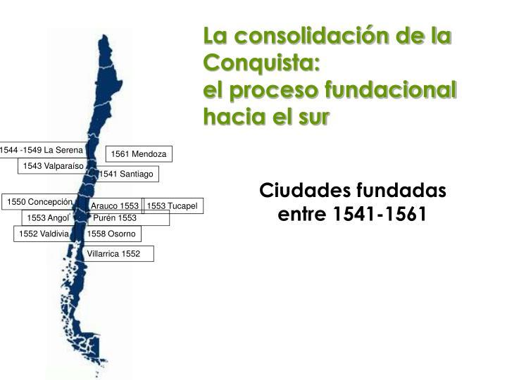 La consolidación de la Conquista: