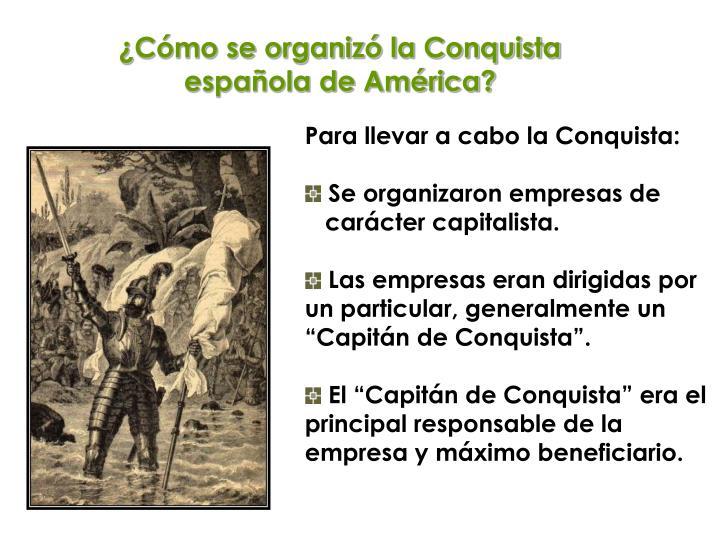 ¿Cómo se organizó la Conquista española de América?