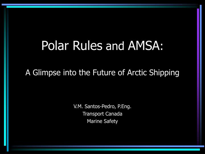Polar rules and amsa a glimpse into the future of arctic shipping