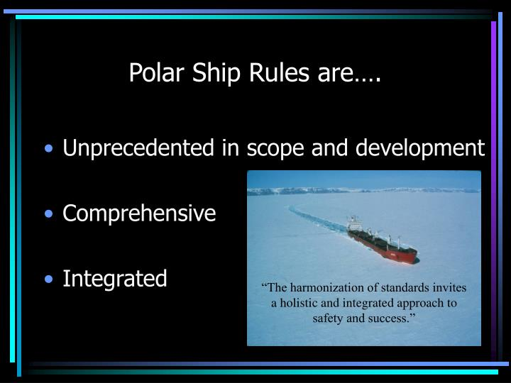 Polar Ship Rules are….