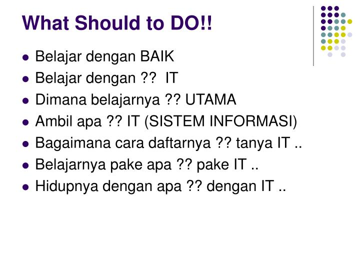 What Should to DO!!