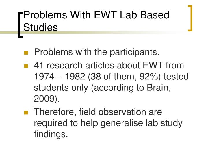 Problems With EWT Lab Based Studies