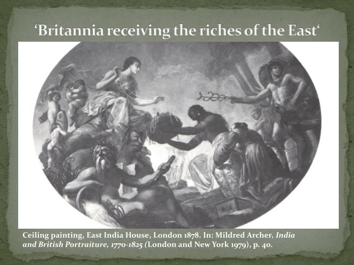 'Britannia receiving the riches of the East'